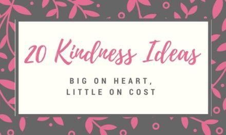 20 Kindness Ideas Big On Heart, Little On Cost
