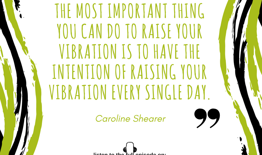 Author Caroline Shearer on the Inaugural Episode of the Raise Your Frequency Podcast