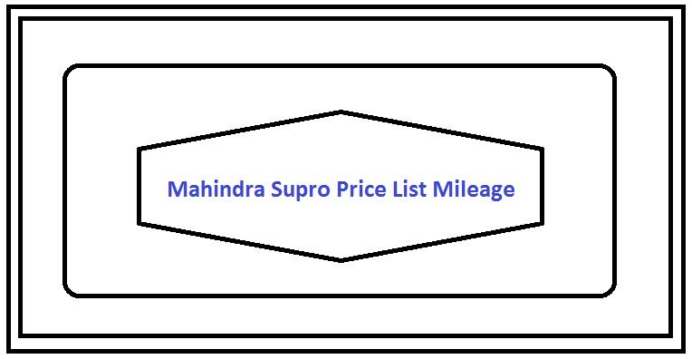 Mahindra Supro Price List Mileage