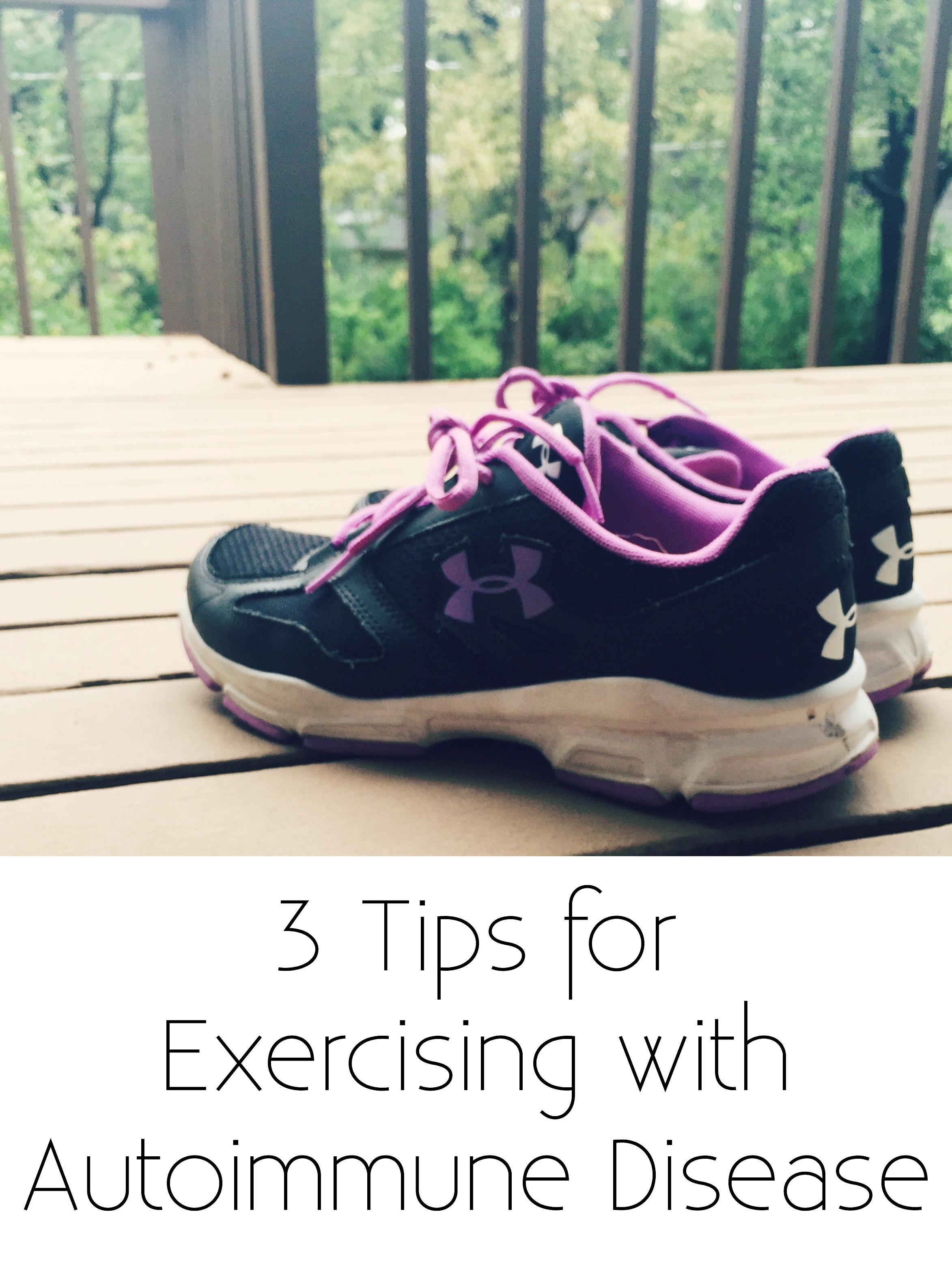 Exercising with Autoimmune Diseaes - 3 Tips