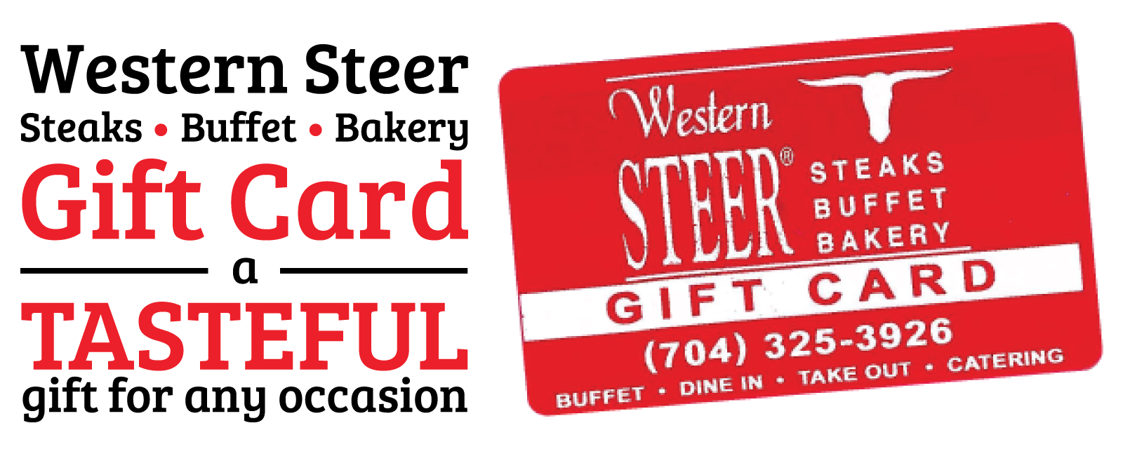 Western Steer, Steaks, Buffet, Bakery, Gift card, A tasteful gift for any occasion