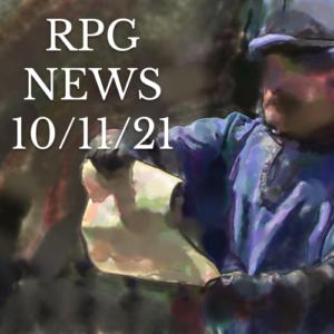 RPG News 10/11/21