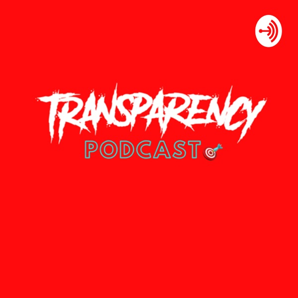 Podcast: The Transparency Show, Join us in our journey to heal together