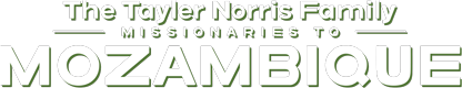 The Tayler Norris Family – Missionaries to Mozambique Logo