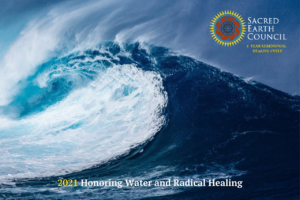 2021 - A Year of Honoring Water and Radical Healing