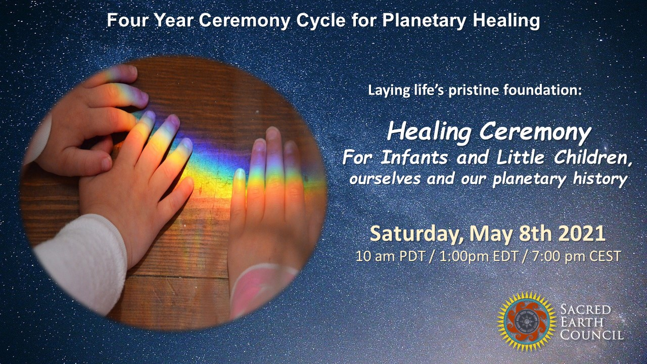 Laying Life's Pristine Foundations, Healing Ceremony for the Children and Infants