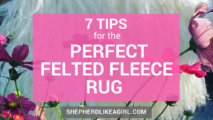 DIY Sheep Crafts   Tips for How to Make a Felted Fleece Rug   Shepherd Like A Girl