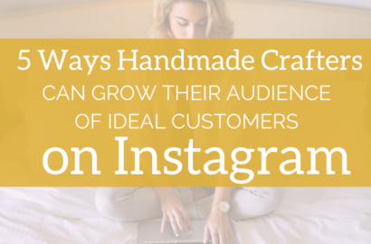 5 Ways Handmade Crafters Can Grow Their Audience of Ideal Customers on Instagram   Amika Ryan Shepherd Like A Girl