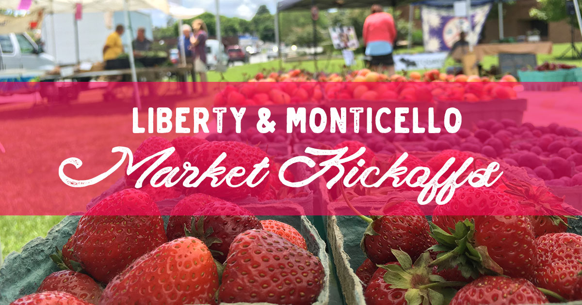 Farmers Market Kickoffs in Liberty and Monticello