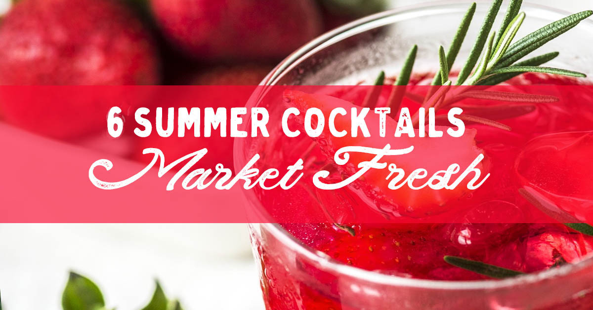 6 Summer Cocktail Recipes featuring Sullivan Catskills Farmers Market Ingredients