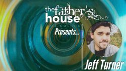 Jeff Turner at the Father's House