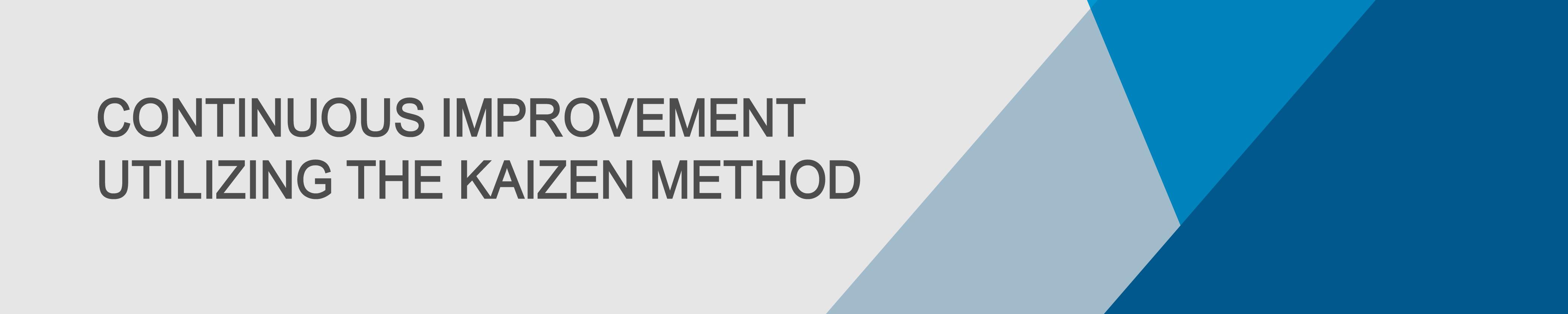 Continuous Improvement Utilizing The Kaizen Method