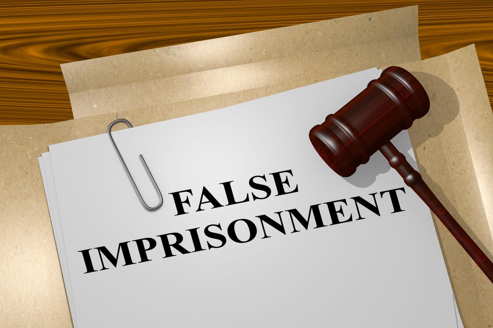 "3D illustration of ""FALSE IMPRISONMENT"" title on legal document"