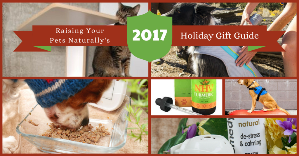 Holiday Guide for the Natural Pet Lover 2017 Best Holiday Gift Guide for Pets and Pet Lovers. You won't want to miss this one. #raisingyourpetsnaturally
