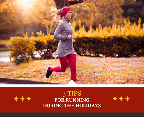 Runner runs with the sun setting behind her. Text on design reads 3 Tips for Running During the Holidays. Read more at https://captextri.com/running-during-the-holidays/