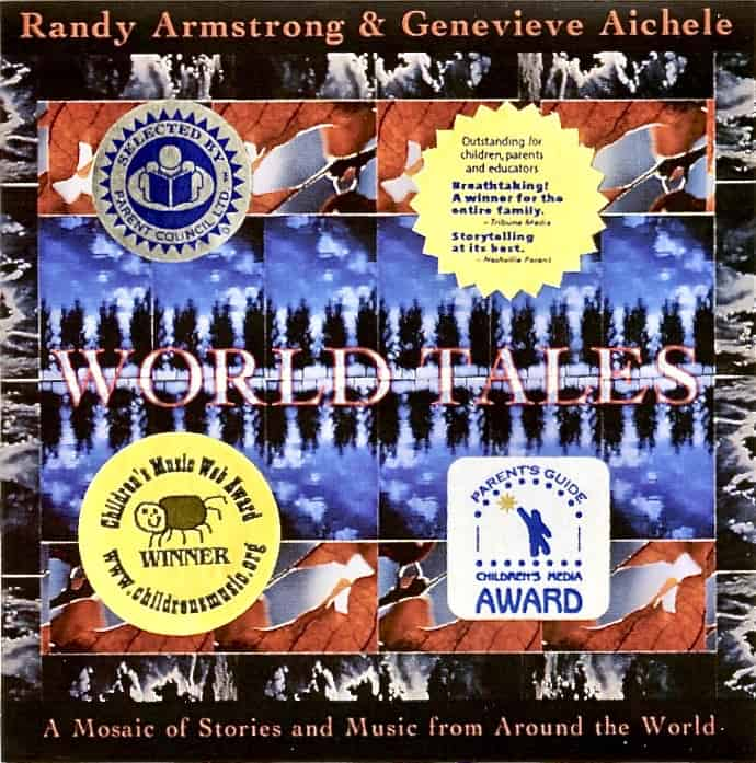 World Tales Volume 1 Awarded 1997 Parent's Guide Children's Media Award • Children's Music Web Award and Selected By Parent Council LTD.