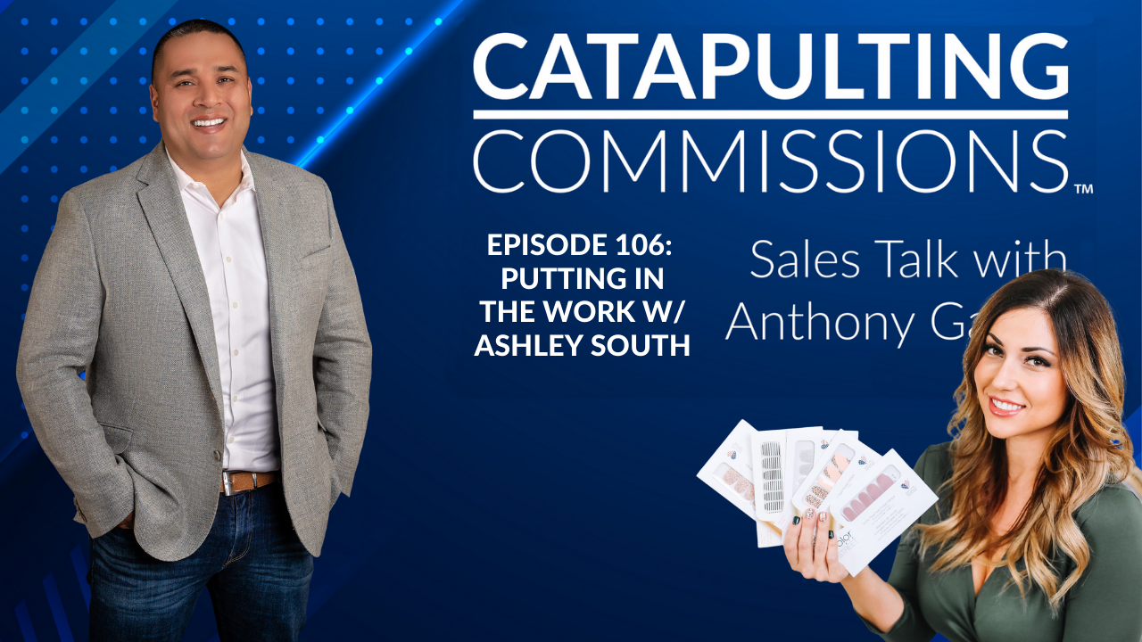 Catapulting Commissions Sales Talk with Anthony Garica