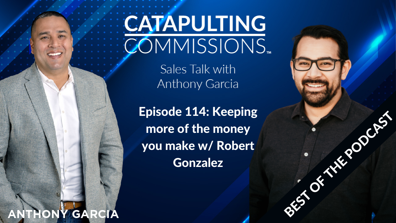 Catapulting Commissions Sales Talk w/ Anthony Garcia