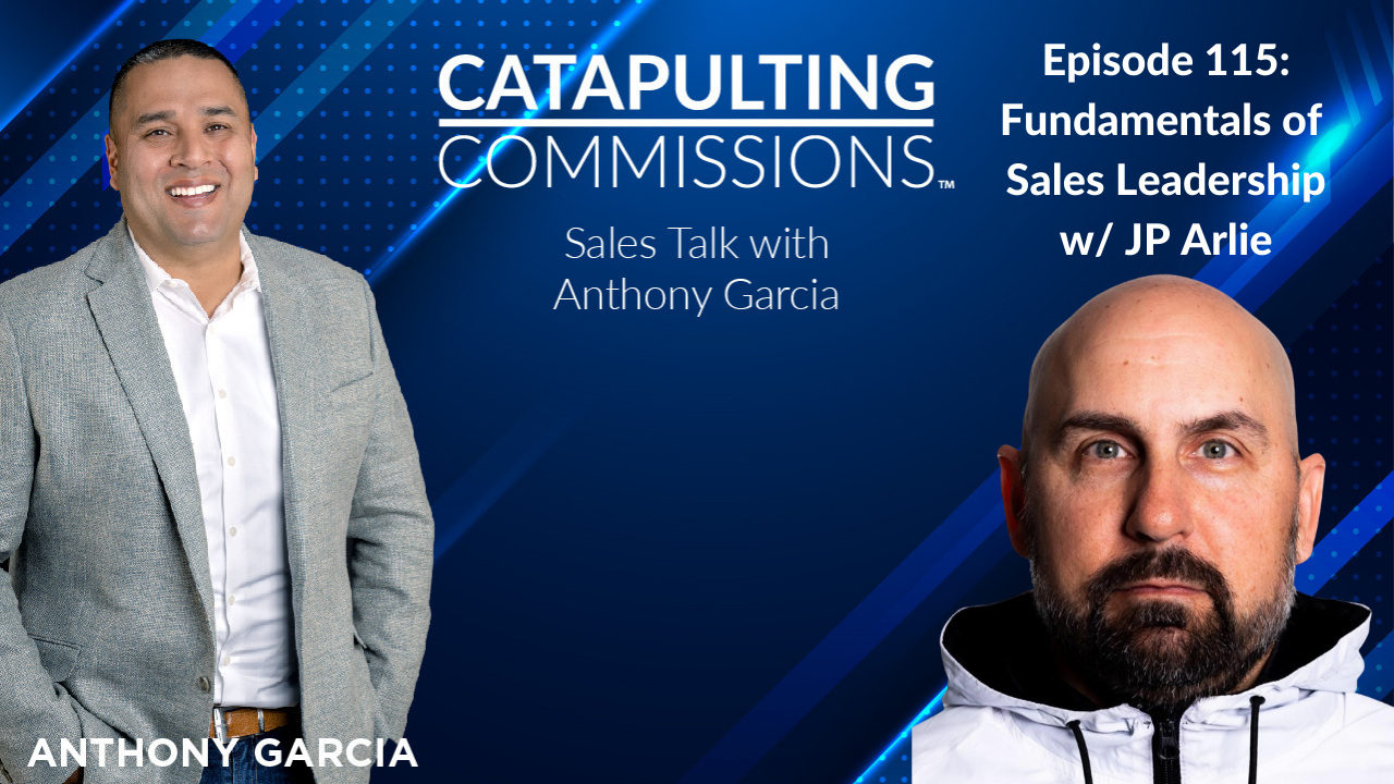 Catapulting Commissions Sales Talk with Anthony Garcia