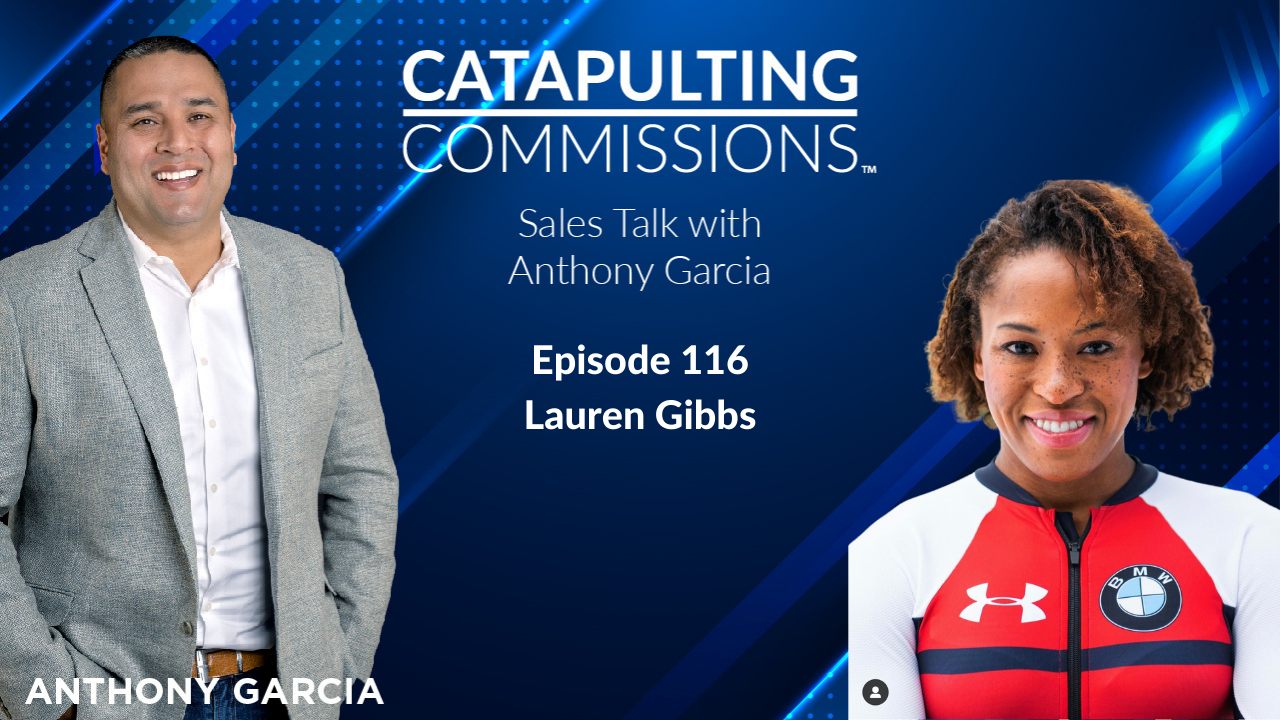 Lauren Gibbs on Catapulting Commissions Sales Talk w/ Anthony Garcia