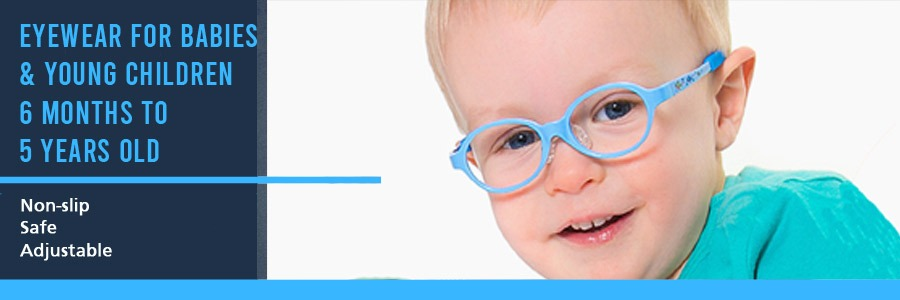 Eyewear for Babies and Young Children 6 months to 5 years old