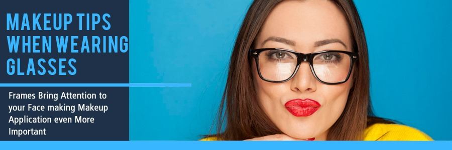 Makeup Tips When Wearing Eyeglasses