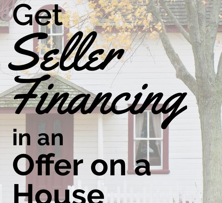 How to Get Seller Financing in an Offer on a House