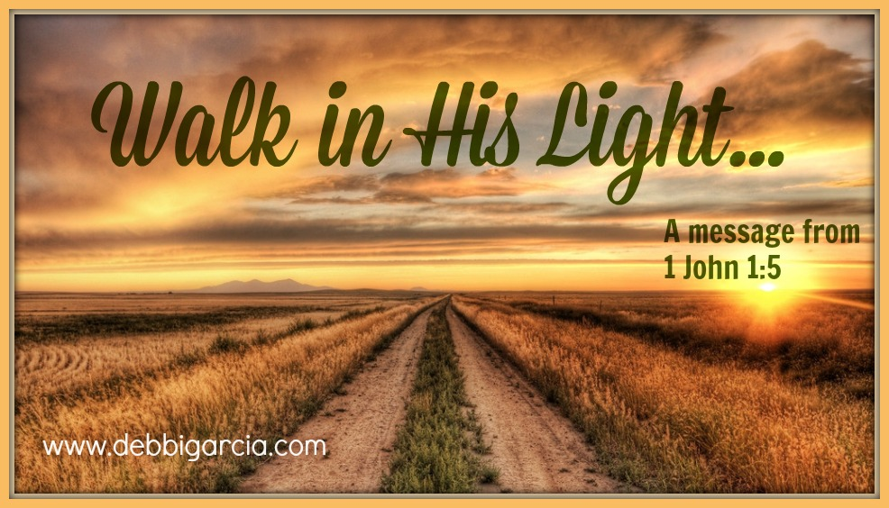 Walk in His Light