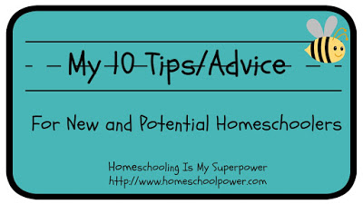 My 10 Tips/ Advice for New and Potential Homeschoolers