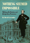 Nothing Seemed Impossible: William C. Ralston and Early San Francisco