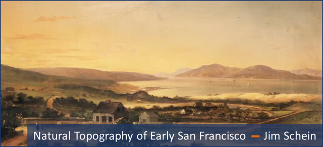 Jim Schein - SFHS Presentation on Topography of Early SF