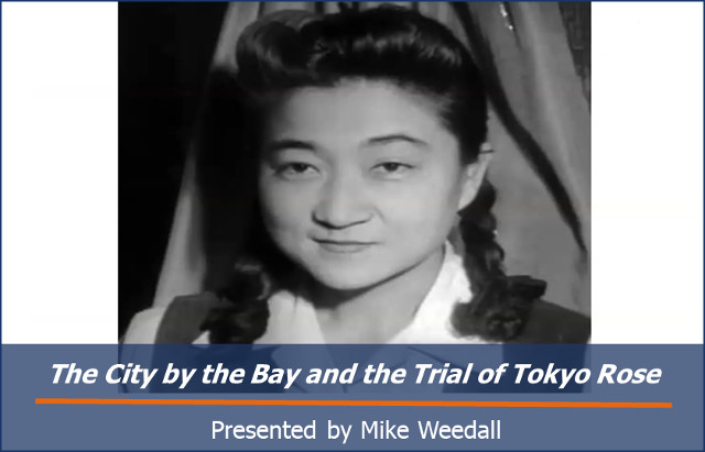 SFHS Presentation - The Trial of Tokyo-Rose