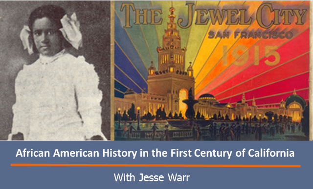 African American History in the First Century of California - with Jesse Warr and Len Holmes