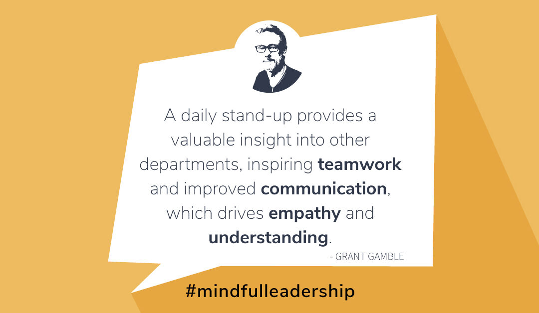 Grant Gamble Business Consulting | Blog | A Great Hack for Introducing Meaningful Communication and Teamwork - The Daily Standup Meeting | Quote Image