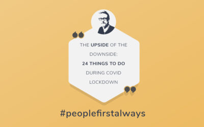 The Upside of the Downside – 24 Things To Do During COVID Lockdown