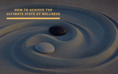 How to Achieve the Ultimate State of Wellness