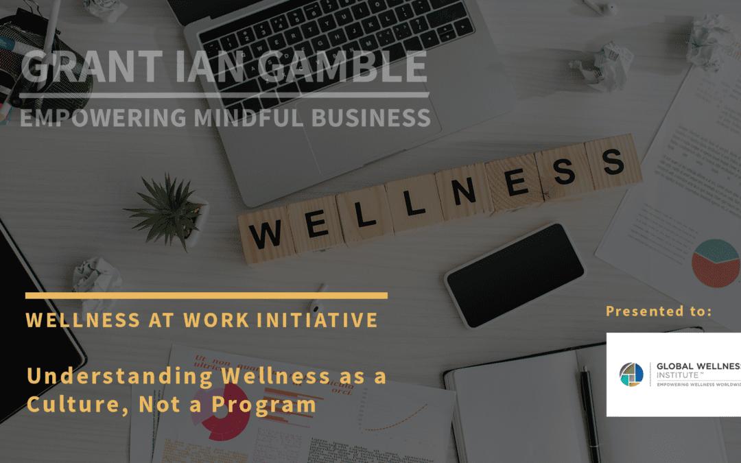 Wellness at Work Initiative: Wellness as a Culture, Not a Program