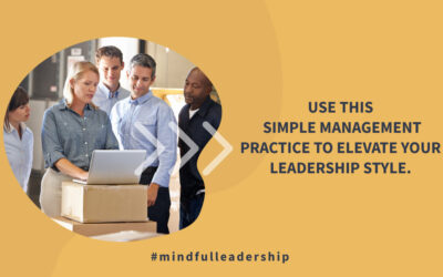 Simple Management Practice to Elevate Your Leadership