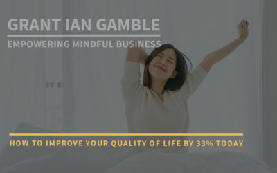 How to Improve Your Quality of Life by 33% Today