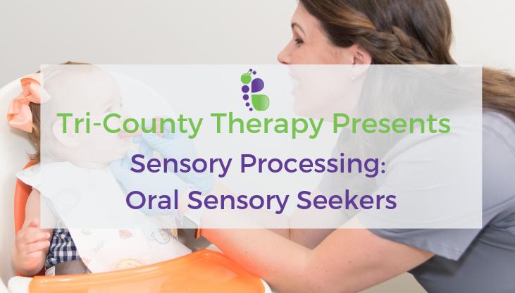Sensory Processing: OralSensory Seekers