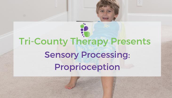 Sensory Processing: Proprioception