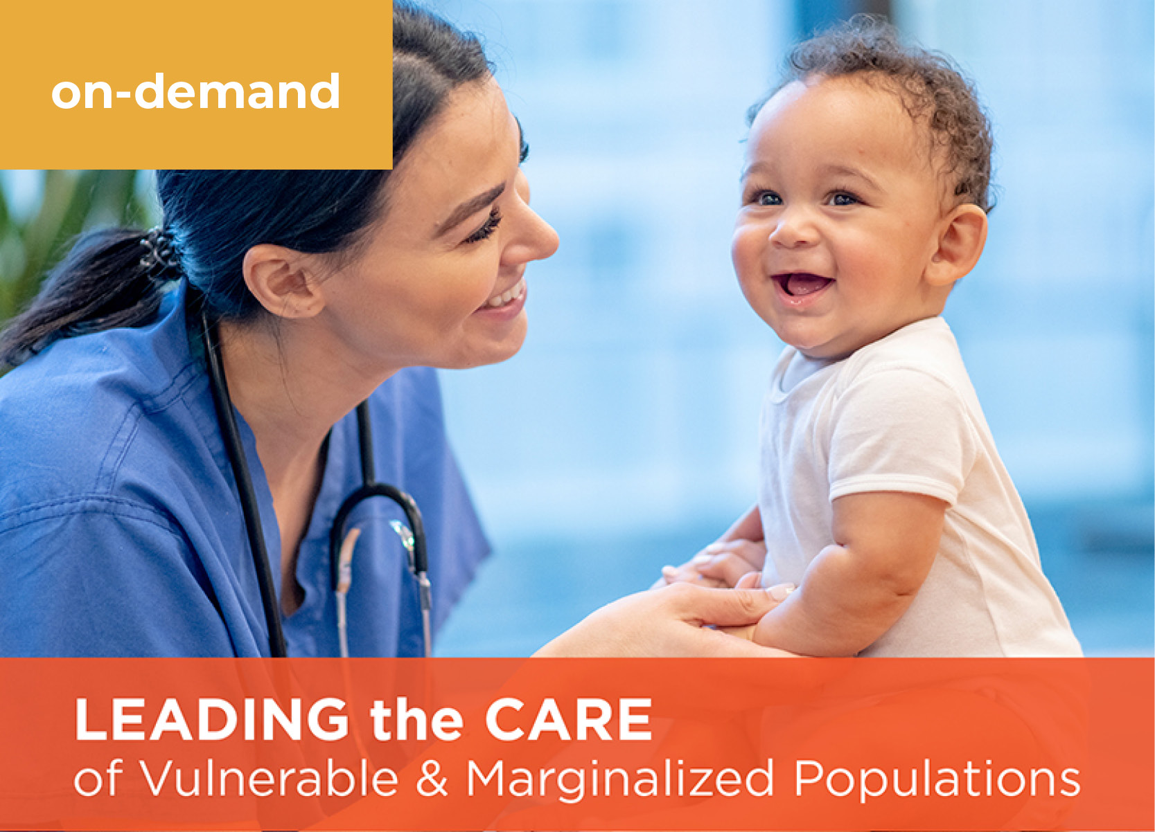 On-Demand: Leading the Care of Vulnerable & Marginalized Populations