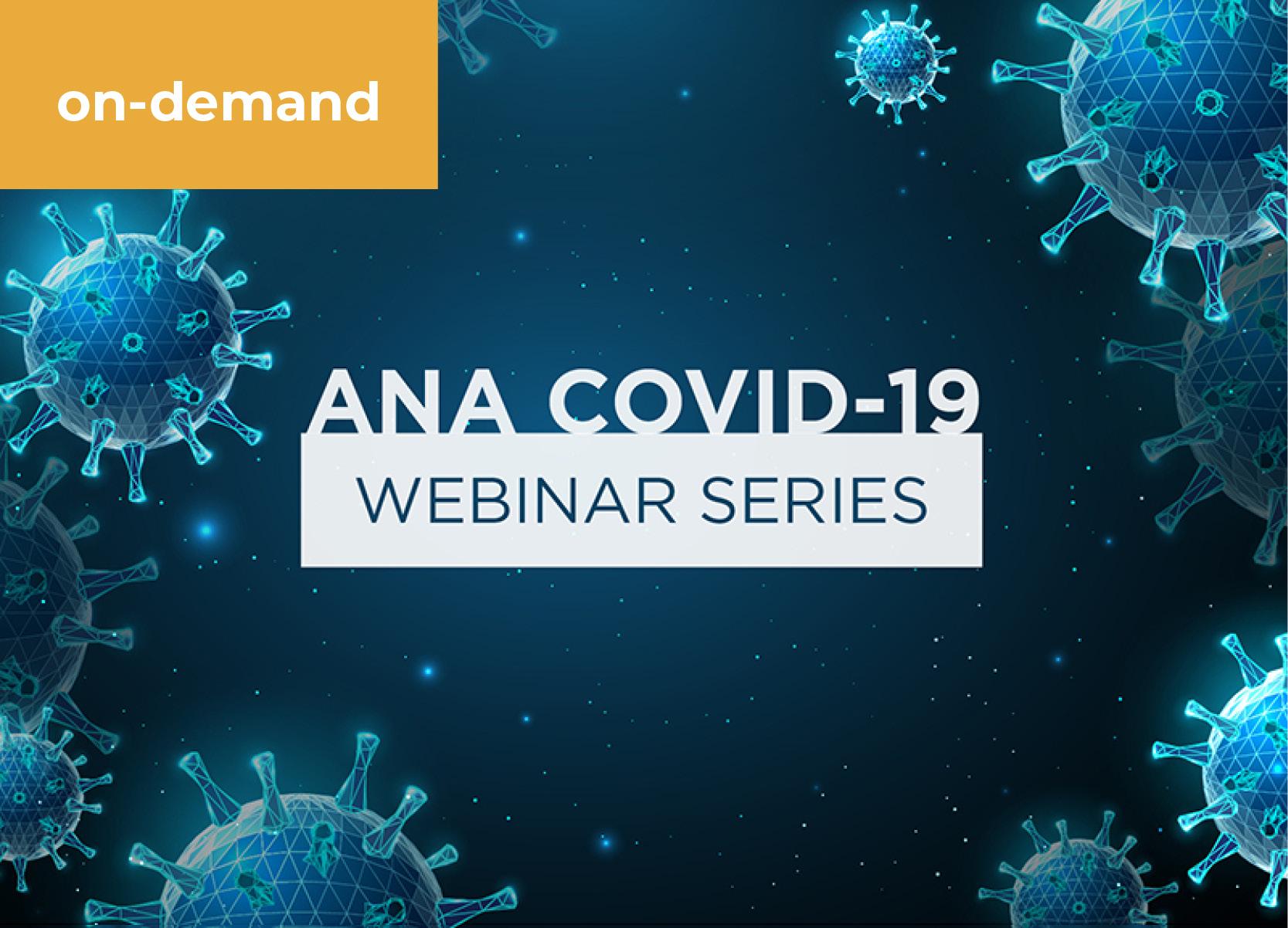 ANA COVID-19 Webinar Series