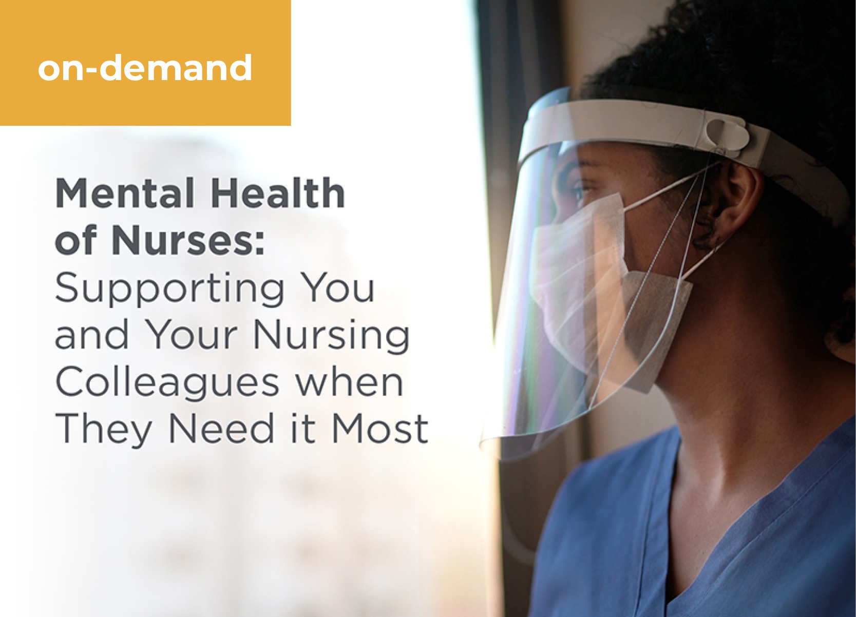 Mental Health of Nurses: Supporting You and Your Nursing Colleagues when They Need it Most