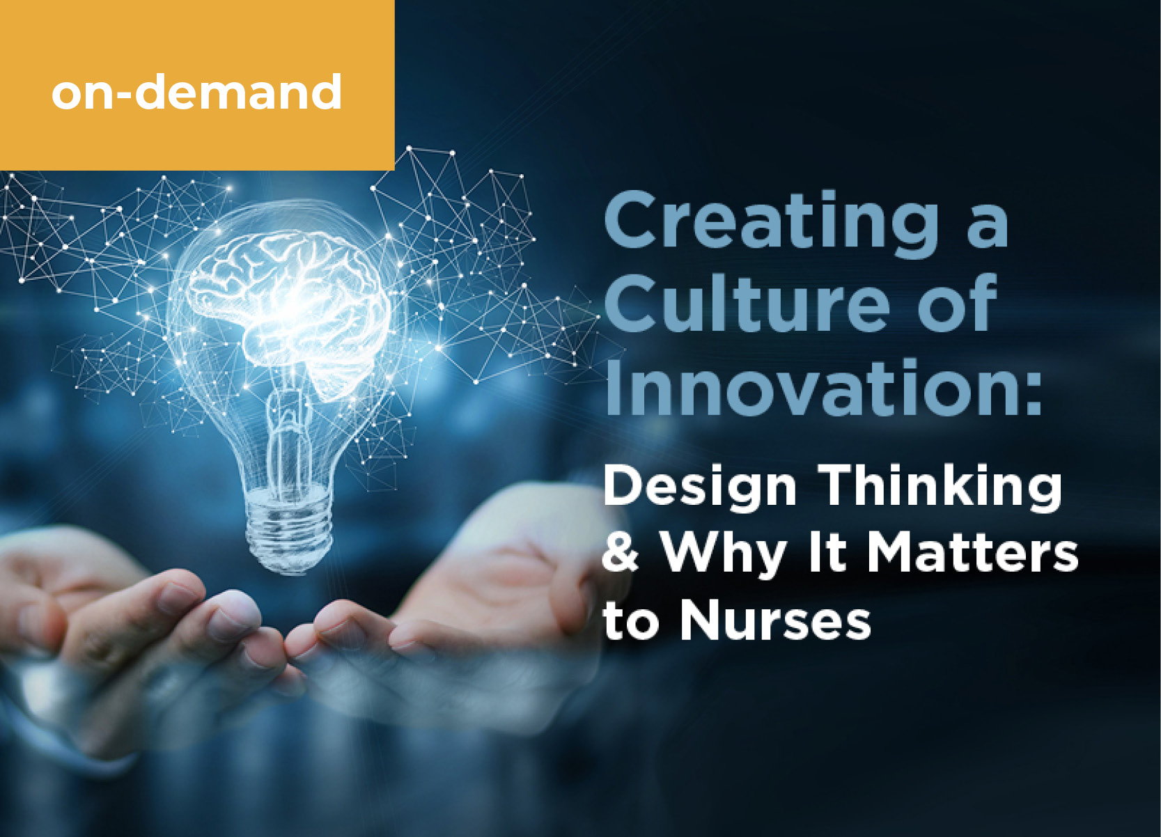 Creating a Culture of Innovation: Design Thinking and Why it Matters to Nurses