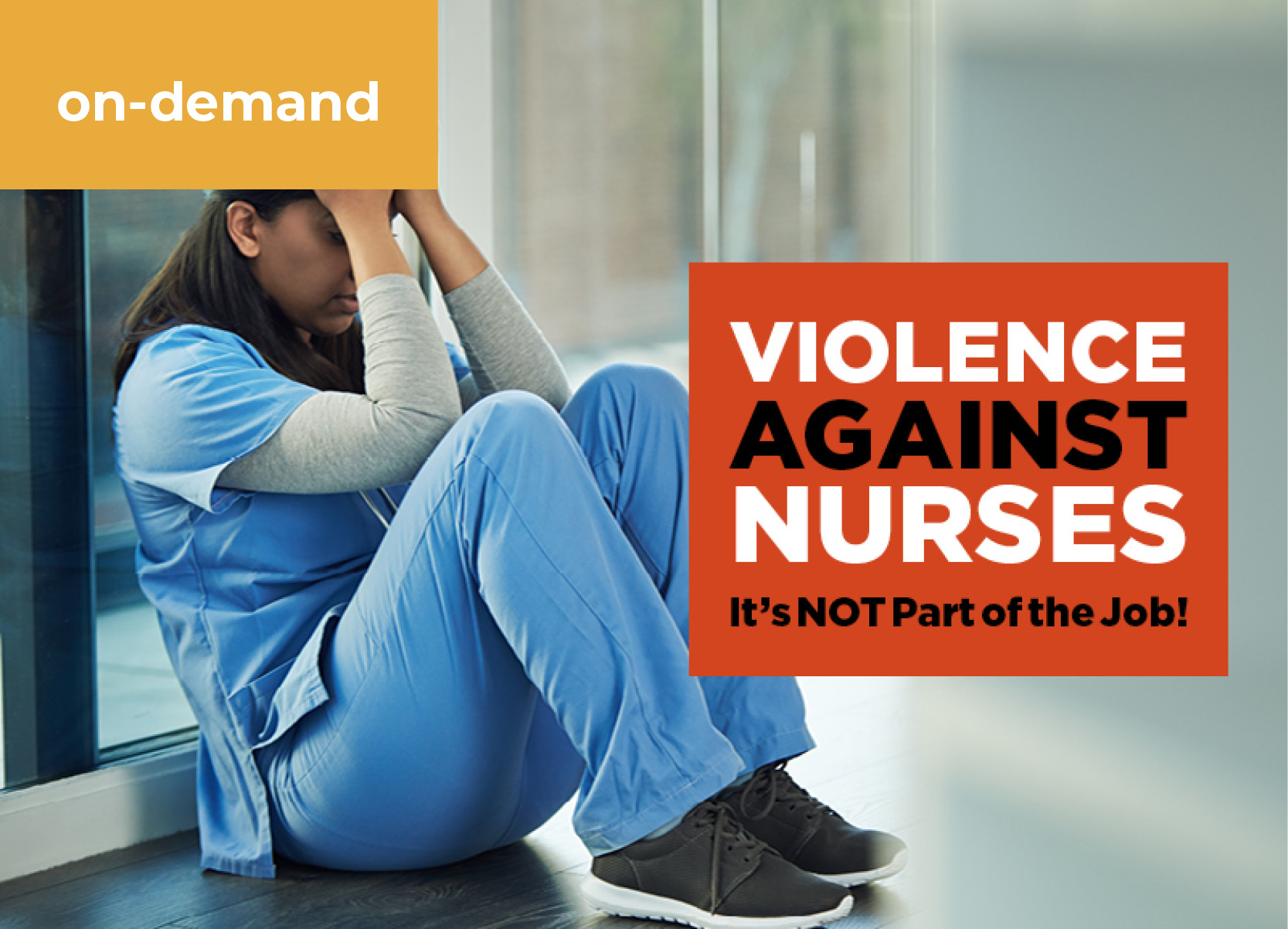Violence Against Nurses: It's NOT Part of the Job