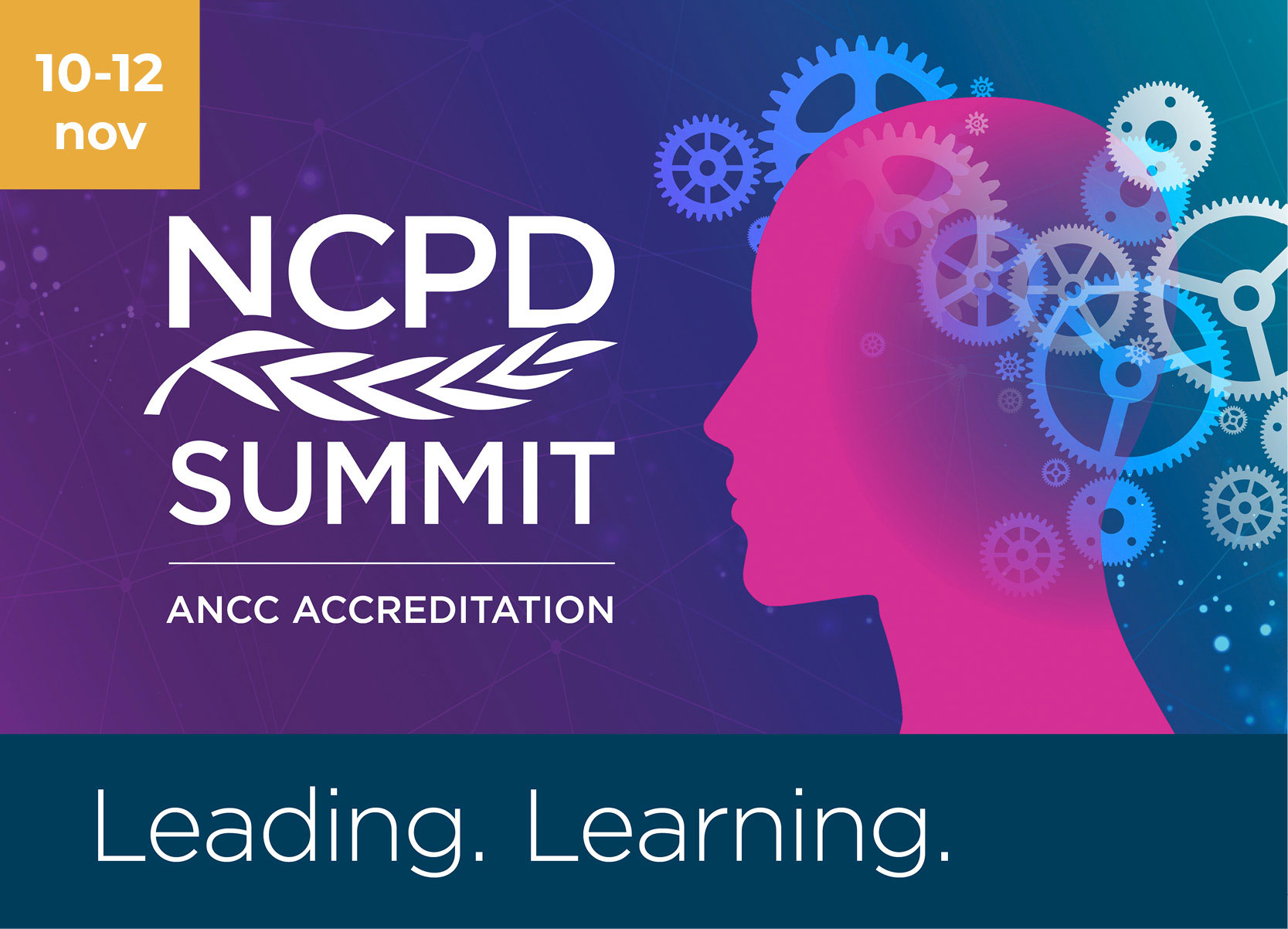 NCPD Summit. ANCC Accreditation. Leading. Learning. November 10-12, 2021.