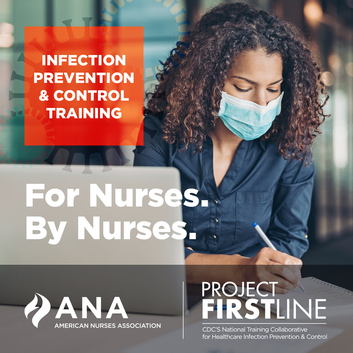 Infection Prevention and Control Training. For Nurses by Nurses. Project Firstline.