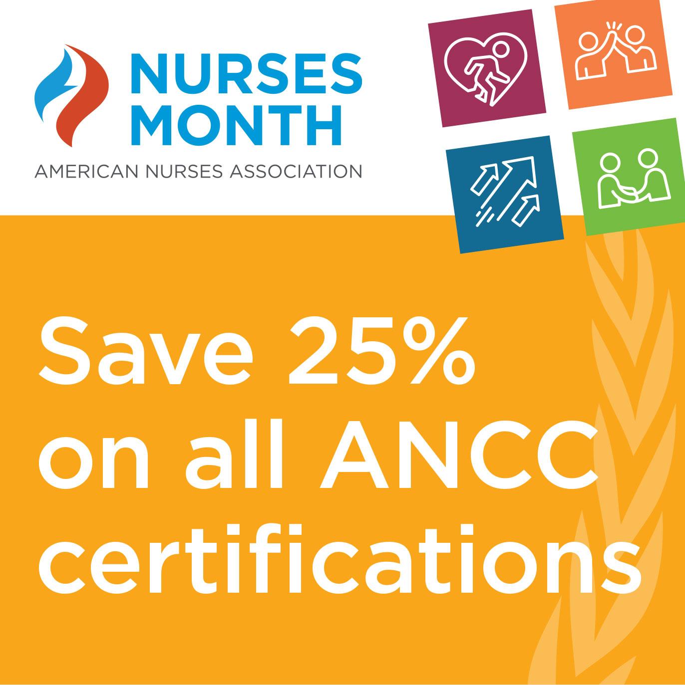 Nurses Month Save Twenty Five Percent OnAll ANCC Certifications