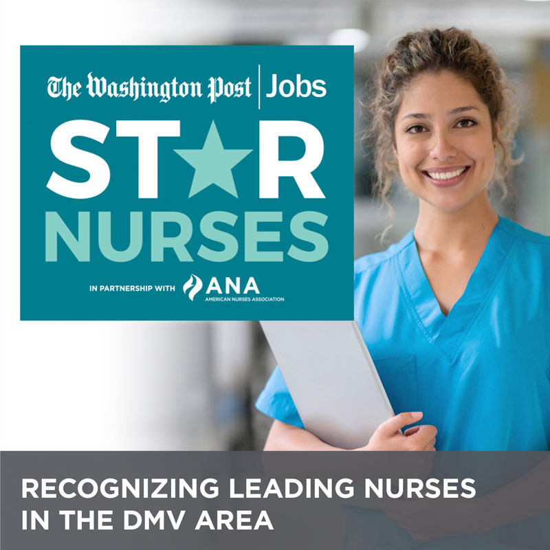 Washington Post Star Nurses Recognizing Leading Nurses In The DMV Area